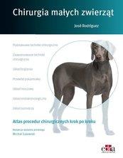Atlas procedur chirurgicznych krok po kroku. Chirurgia małych zwierząt