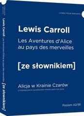 Alicja w Krainie Czarów wersja francuska z podręcznym słownikiem