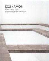 Koji Kamoji Cisza i wola życia