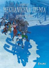 Mechaniczna ziemia Tom 2 Antarktyka