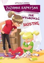 Zuzanna Kapryśna jak wychować siostrę