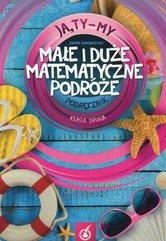 Ja Ty My 2 Małe i duże matematyczne podróże Podręcznik