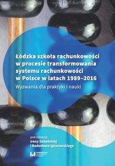 Łódzka szkoła rachunkowości w procesie transformowania systemu rachunkowości w Polsce w latach 1989-