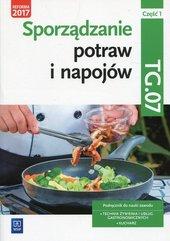 Sporządzanie potraw i napojów Kwalifikacja TG.07 Podręcznik Część 1