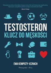 Testosteron Klucz do męskości