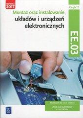 Montaż oraz instalowanie układów i urządzeń elektronicznych Kwalifikacja EE.03 Podręcznik do nauki zawodu Część 2
