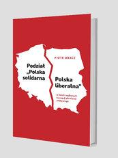 """Podział """"Polska solidarna - Polska liberalna"""" w świetle wybranych koncepcji pluralizmu politycznego"""