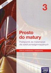 Prosto do matury Matematyka 3 Podręcznik Zakres podstawowy i rozszerzony