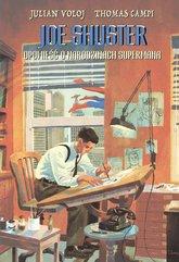Joe Shuster Opowieść o narodzinach Supermana