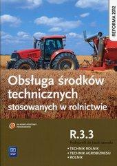 Obsługa środków technicznych stosowanych w rolnictwie Kwalifikacja R.3.3 Podręcznik do nauki zawodu