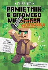 Minecraft 1. Pamiętnik 8-bitowego wojownika