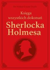 Sherlock Holmes. Księga wszystkich dokonań -