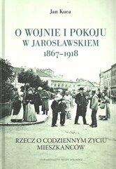 O wojnie i pokoju w Jarosławskiem 1867-1918