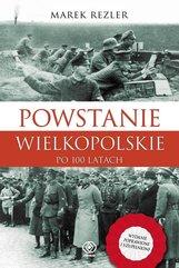 Powstanie Wielkopolskie 1918-1919 Po 100 latach
