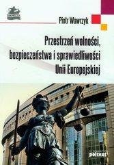 Przestrzeń wolności bezpieczeństwa i sprawiedliwości Unii Europejskiej