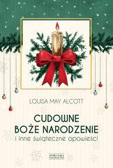 Cudowne Boże Narodzenie i inne świąteczne opowieści