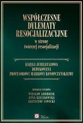 Współczesne dylematy resocjalizacyjne w stronę twórczej resocjalizacji