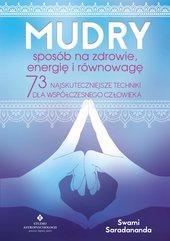 Mudry – sposób na zdrowie, energię i równowagę. 73 najskuteczniejsze techniki dla współczesnego człowieka