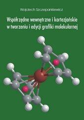 Współrzędne wewnętrzne i kartezjańskie w tworzeniu i edycji grafiki molekularnej