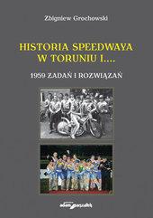 Historia speedwaya w Toruniu i....1959 zadań i rozwiązań