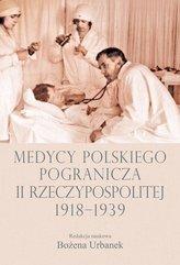Medycy polskiego pogranicza II Rzeczypospolitej 1918-1939