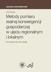 Metody pomiaru realnej konwergencji gospodarczej w ujęciu regionalnym i lokalnym. Konwergencja równo