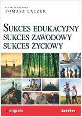 Sukces edukacyjny sukces zawodowy sukces życiowy