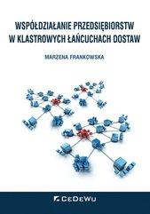 Współdziałanie przedsiębiorstw w klastrowych łańcuchach dostaw
