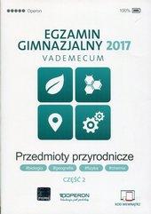 Egzamin gimnazjalny 2017 Przedmioty przyrodnicze Vademecum Część 2