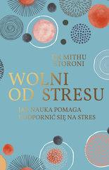 Wolni od stresu. Jak nauka pomaga uodpornić się na stres