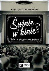 Świnie w kinie? Film w okupowanej Polsce