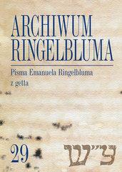 Archiwum Ringelbluma Konspiracyjne Archiwum Getta Warszawy, tom 29, Pisma Emanuela Ringelbluma z ge