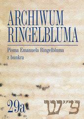 Archiwum Ringelbluma. Konspiracyjne Archiwum Getta Warszawy, tom 29a, Pisma Emanuela Ringelbluma