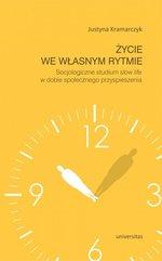 Życie we własnym rytmie Socjologiczne studium slow life w dobie społecznego przyspieszenia