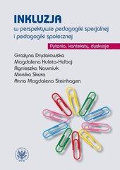 Inkluzja w perspektywie pedagogiki specjalnej i pedagogiki społecznej. Pytania, konteksty, dyskusje
