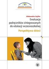Ewaluacja podręczników zintegrowanych do edukacji wczesnoszkolnej. Perspektywa dzieci