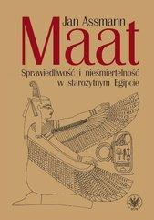 Maat. Sprawiedliwość i nieśmiertelność w starożytnym Egipcie
