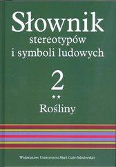 Słownik stereotypów i symboli ludowych Tom 2 Rośliny warzywa przyprawy rośliny przemysłowe