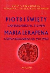 Piotr I Święty car bułgarski ok. 912-969 Maria Lekapena caryca bułgarska ok. 912-?963