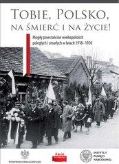 Tobie Polsko na śmierć i życie!