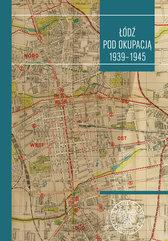 Łódź pod okupacją 1939-1945