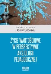Życie wartościowe w perspektywie aksjologii pedagogicznej