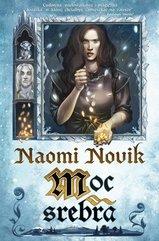 Moc srebra Naomi Novik