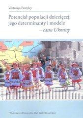 Potencjał populacji dziecięcej jego determinanty i modele - casus Ukrainy