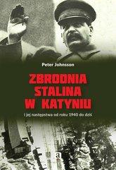 Zbrodnia Stalina w Katyniu i jej następstwa od roku 1940 do dziś