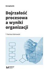 Dojrzałość procesowa a wyniki organizacji