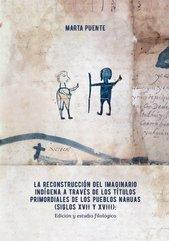 La reconstrucción del imaginario indígena a través de los Títulos primordiales de los pueblos nahuas