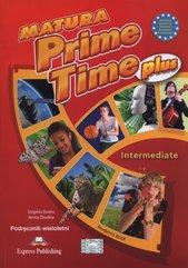 Matura Prime Time Plus Intermediate Podręcznik wieloletni