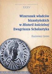 Wizerunek władców bizantyńskich w Historii kościelnej Ewagriusza Scholastyka