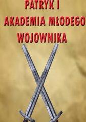 Patryk i Akademia Wojownika